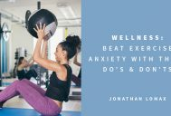 Wellness: Beat Exercise Anxiety